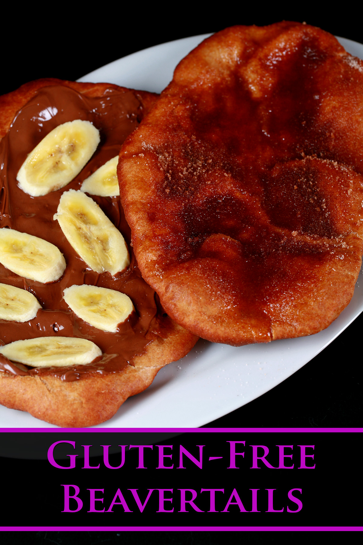Two gluten-free beaver tail pastries are arranged on a plate. Both are oblong pieces of fried dough. One is topped with cinnamon sugar, the other is spread with Nutella and topped with sliced banana.